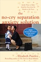The No-Cry Separation Anxiety Solution