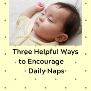 Three Helpful Ways to Encourage Daily Naps